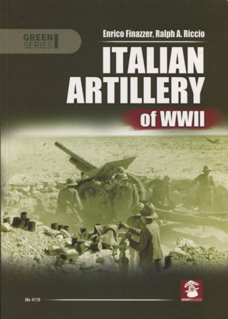 Italian Artillery of WWII by Finazzer and Riccio